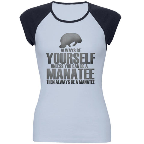 Always Be Yourself Manatee Juniors Cap-Sleeve Raglan T Shirt