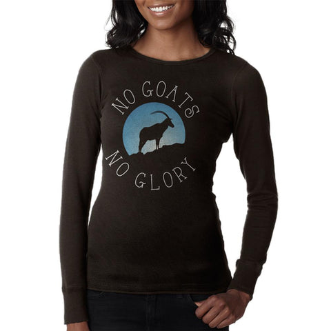 No Guts Goats No Glory Juniors Long Sleeve Thermal