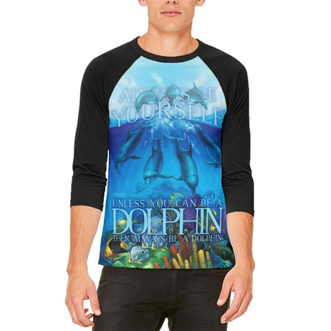 Always Be Yourself Unless Dolphin Mens Raglan T Shirt