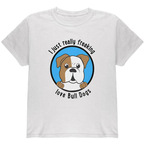 I Just Love Bull Dogs Youth T Shirt