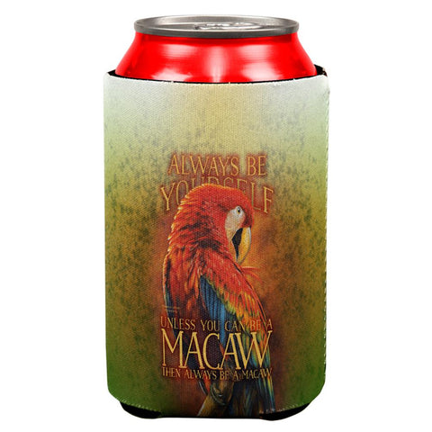 Always Be Yourself Unless Scarlet Macaw All Over Can Cooler