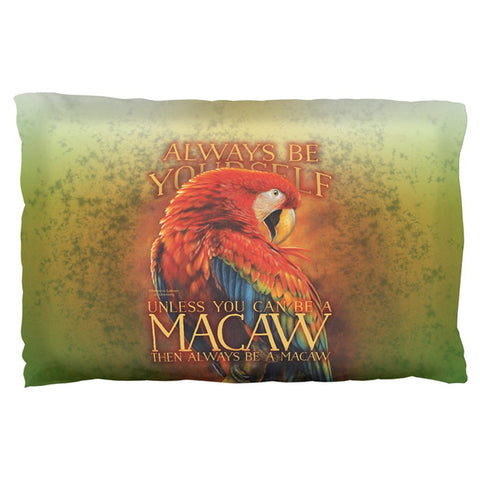 Always Be Yourself Unless Scarlet Macaw Pillow Case