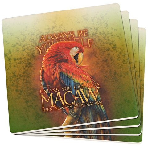 Always Be Yourself Unless Scarlet Macaw Set of 4 Square Sandstone Coasters