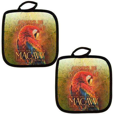 Always Be Yourself Unless Scarlet Macaw All Over Pot Holder (Set of 2)