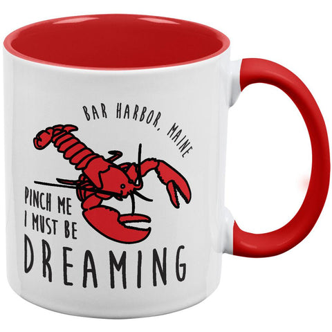 Pinch Me I Must be Dreaming - Bar Harbor Maine Red Handle Coffee Mug