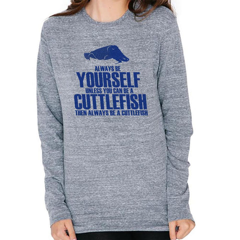 Always Be Yourself Cuttlefish Mens Soft Long Sleeve T Shirt