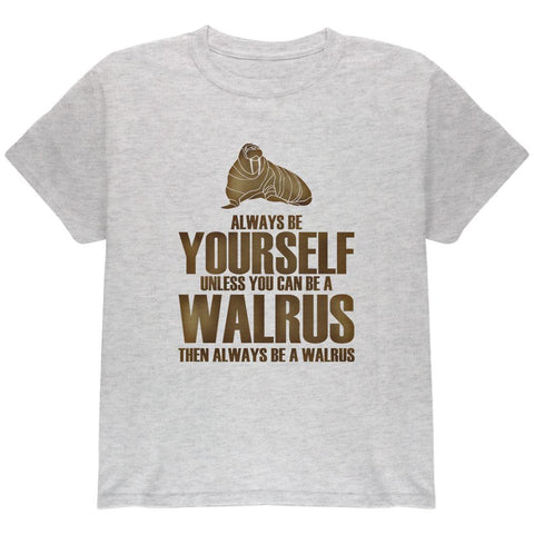 Always Be Yourself Walrus Youth T Shirt