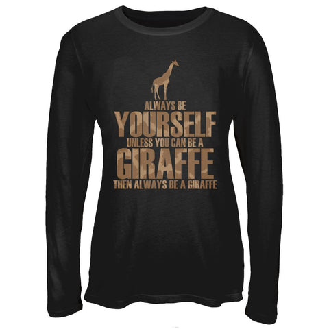 Always Be Yourself Giraffe Juniors Long Sleeve T-Shirt