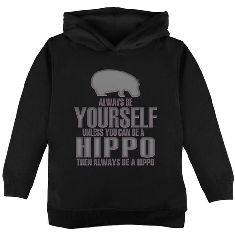 Always Be Yourself Hippo Toddler Hoodie