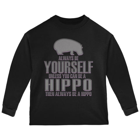Always Be Yourself Hippo Toddler Long Sleeve T Shirt