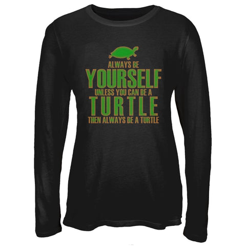 Always Be Yourself Turtle Juniors Long Sleeve T-Shirt