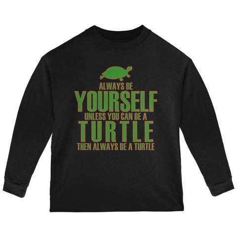 Always Be Yourself Turtle Toddler Long Sleeve T Shirt