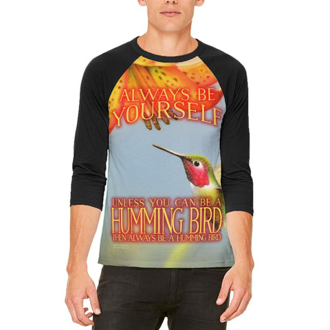 Always Be Yourself Unless Humming Bird Mens Raglan T Shirt
