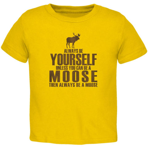 Always Be Yourself Moose Toddler T Shirt