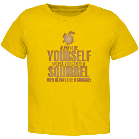 Always Be Yourself Squirrel Toddler T Shirt