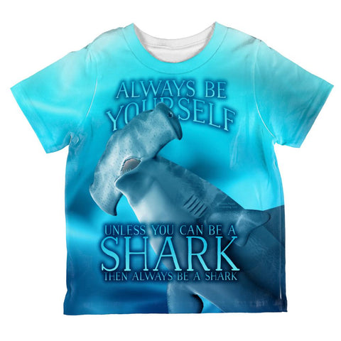 Always Be Yourself Unless Hammerhead Shark All Over Toddler T Shirt