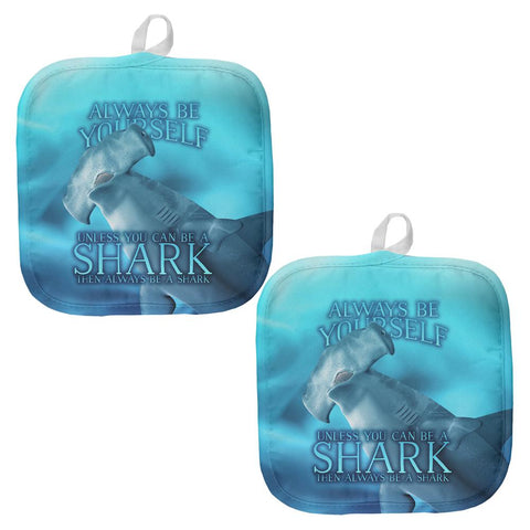 Always Be Yourself Unless Hammerhead Shark All Over Pot Holder (Set of 2)