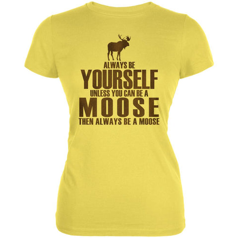 Always Be Yourself Moose Juniors Soft T Shirt
