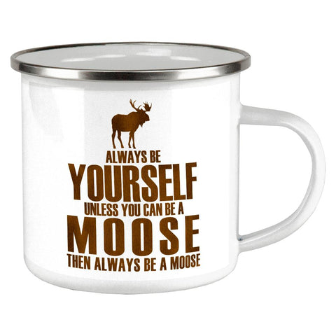 Always Be Yourself Moose Camp Cup