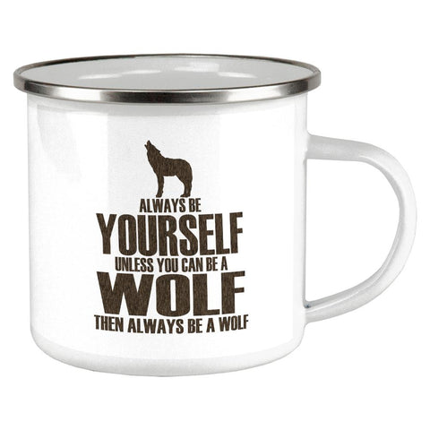 Always Be Yourself Wolf Camp Cup