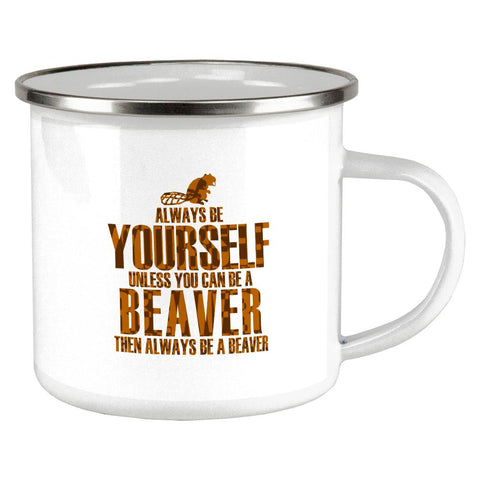 Always Be Yourself Beaver Camp Cup