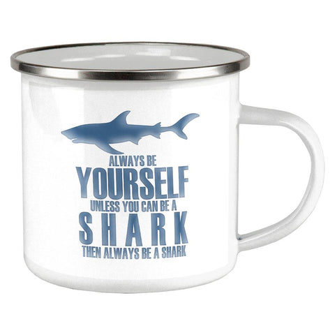 Always Be Yourself Shark Camp Cup