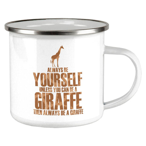 Always Be Yourself Giraffe Camp Cup