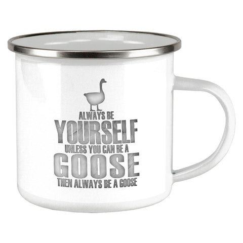 Always Be Yourself Goose Camp Cup