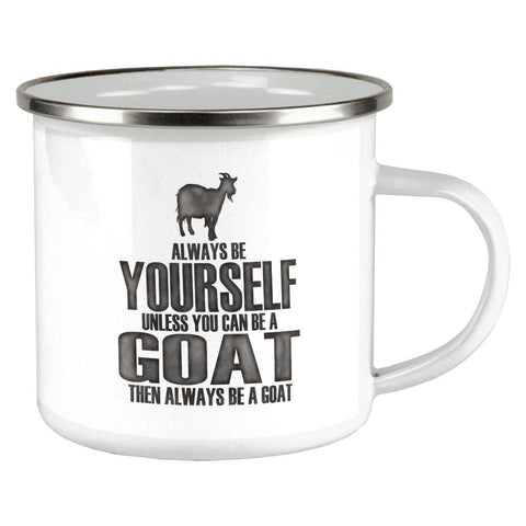 Always Be Yourself Goat Camp Cup