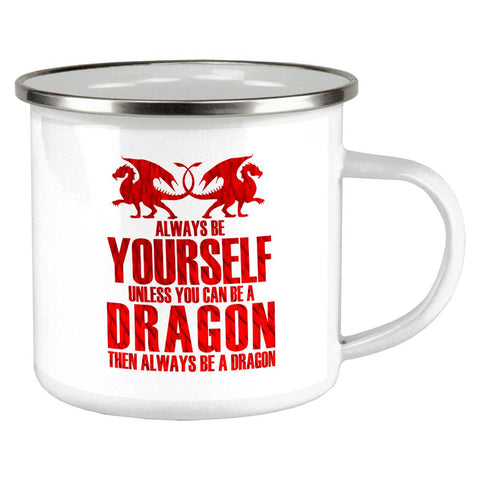 Always Be Yourself Dragon Camp Cup
