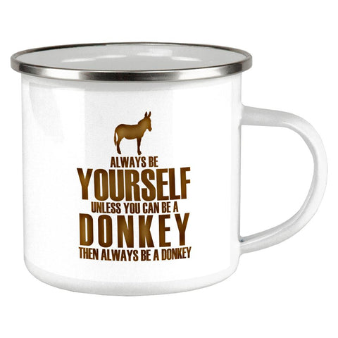Always Be Yourself Donkey Camp Cup
