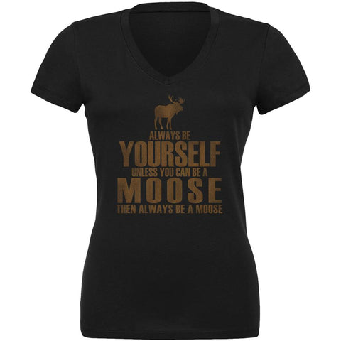Always Be Yourself Moose Juniors V-Neck T Shirt