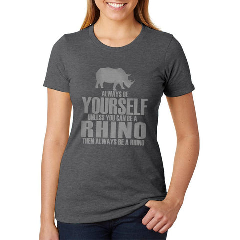 Black Be Rhino Always Yourself Shirt Adult T ClothesShoes wXuZPiTOk