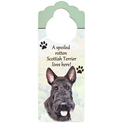 A Spoiled Scottish Terrier Lives Here Hanging Doorknob Sign