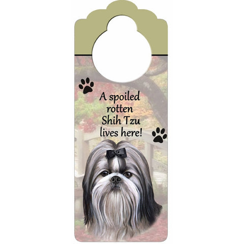 A Spoiled Shih Tzu Lives Here Hanging Doorknob Sign