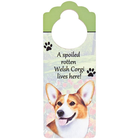 A Spoiled Welsh Corgi Lives Here Hanging Doorknob Sign