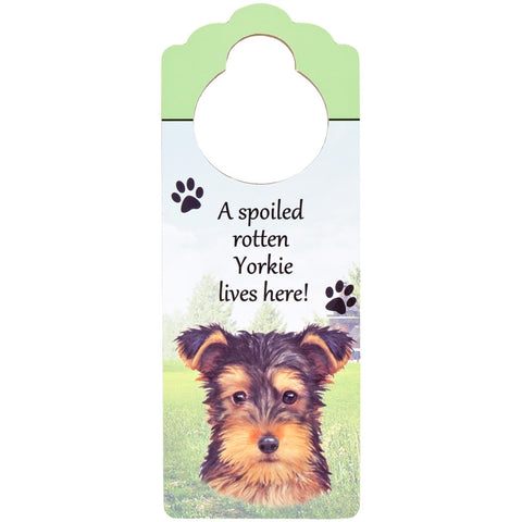 A Spoiled Yorkshire Terrier Lives Here Hanging Doorknob Sign