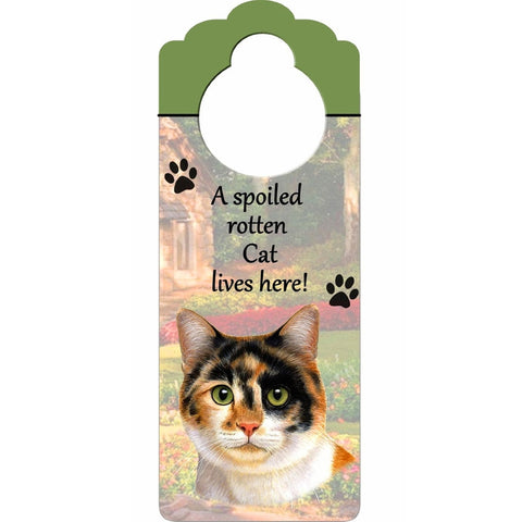 Calico Cat A Spoiled Lives Here Hanging Doorknob Sign
