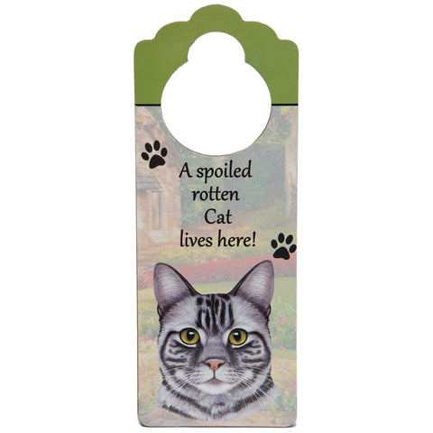 A Spoiled Silver Tabby Lives Here Hanging Doorknob Sign