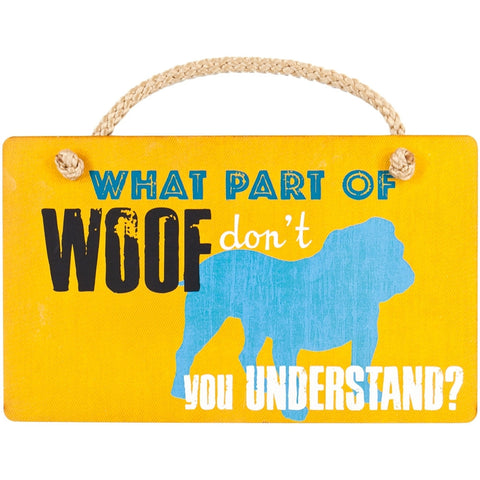 Dog What Part of Woof Don't You Understand Wall Plaque
