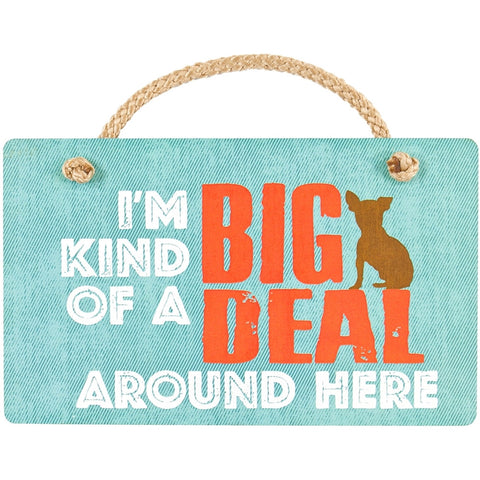 Dog I'm Kind Of A Big Deal Wall Plaque