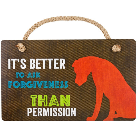 Great Dane Better To Ask For Forgiveness Wall Plaque