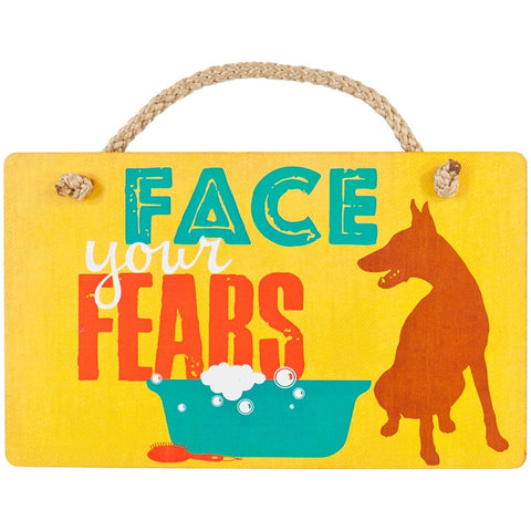 Dog Face Your Fears Wall Plaque