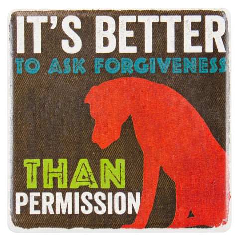 Dog Better To Ask For Forgiveness Ceramic Refrigerator Magnet