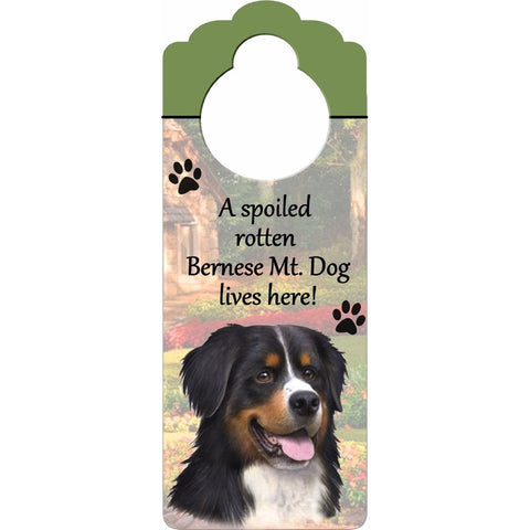 A Spoiled Bernese Mountain Dog Lives Here Hanging Doorknob Sign