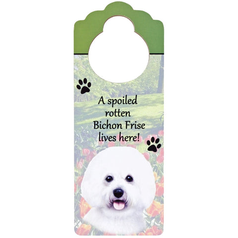 A Spoiled Bichon Frise Lives Here Hanging Doorknob Sign