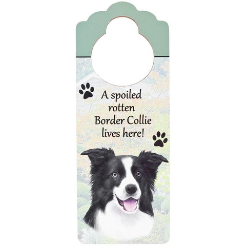 A Spoiled Border Collie Lives Here Hanging Doorknob Sign