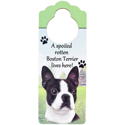 A Spoiled Boston Terrier Lives Here Hanging Doorknob Sign