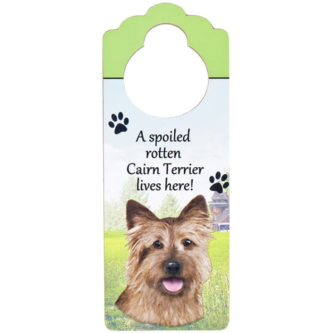 A Spoiled Cairn Terrier Lives Here Hanging Doorknob Sign