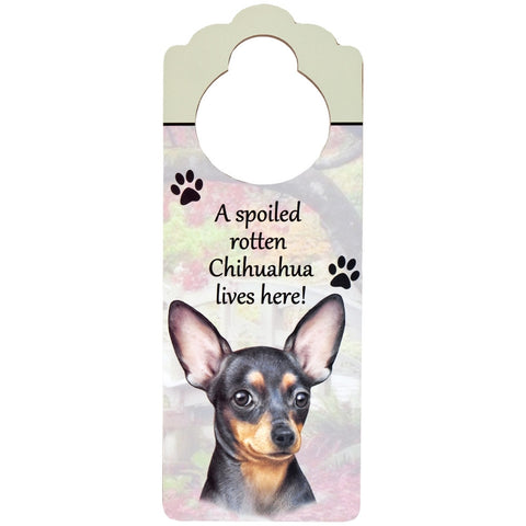A Spoiled Chihuahua Lives Here Hanging Doorknob Sign
